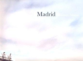 Madrid: Fernando Manso (Arte y Fotografía) por Fernando Manso