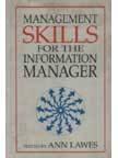 Management Skills for the Information Manager por Ann Lawes