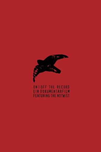 The Notwist - On/Off The Record - Ein Dokumentarfilm