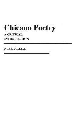 [(Chicano Poetry : A Critical Introduction)] [By (author) Cordelia Chavez Candelaria] published on (February, 1986)