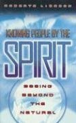 Knowing People by the Spirit by Roberts Liardon