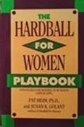 The Hardball for Women Playbook: Strategies for Winning in Business: Strategies for Winning in Business (and in Life)