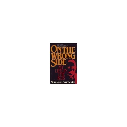 On the Wrong Side: My Life in the KGB by Stan Levchenko (1988-03-01)