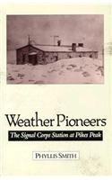 Weather Pioneers: The Signal Corps Station at Pike's Peak