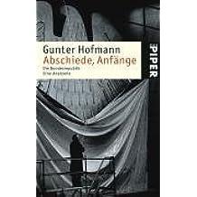 Abschiede, Anfänge: Die Bundesrepublik. Eine Anatomie by Gunter Hofmann (2004-09-05)