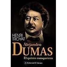 Alejandro Dumas/ Alexandre Dumas: El Quinto Mosquetero (Spanish Edition) by Troyat, Henri (2006) Paperback