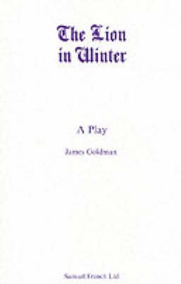 [The Lion in Winter: A Play] (By: James Goldman) [published: October, 2011]