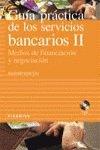 Guia practica de los servicios bancarios II: 2 (Empresa Y Gestion) por Julio Rio Barcena