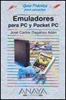 Emuladores para PC y pocket PC (+CD-rom)(ed.especial) (guias practicas) por Jose Carlos Daganzo Adan