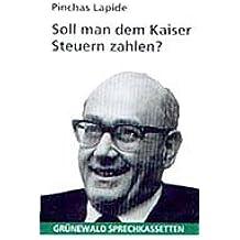 Soll man dem Kaiser Steuer zahlen?