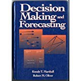 Decision Analysis and Forecasting (MCGRAW HILL SERIES IN INDUSTRIAL ENGINEERING AND MANAGEMENT SCIENCE)