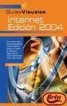 Internet edicion 2004 - guias visuales (Guias Visuales Informatica) por Javier Madruga Payno