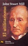 El utilitarismo (El Libro De Bolsillo - Filosofía)