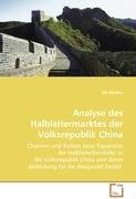 Analyse des Halbleitermarktes der Volksrepublik China: Chancen und Risiken einer Expansion derHalbleiterhersteller in die Volksrepublik China undderen Bedeutung für die Blaupunkt GmbH