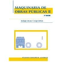 Maquinaria De Obras Públicas II. Máquinas Y Equipos - 3ª Edición