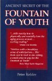 The Ancient Secret of the Fountain of Youth by Peter Kelder (1989-12-27) - Peter Kelder