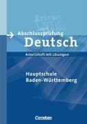 Abschlussprüfung Deutsch - Hauptschule Baden-Württemberg - Vergriffen: 9. Schuljahr - Arbeitsheft mit Lösungen