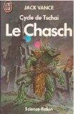 Le Cycle de Tschai, n°1 : le Chasch