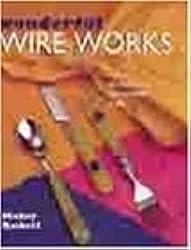 Wonderful Wire Works: An Easy Decorative Craft by Mickey Baskett (2000-08-02)