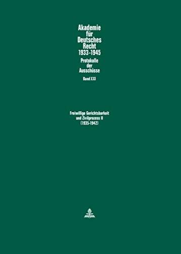 Freiwillige Gerichtsbarkeit und Zivilprozess II. (1935-1942) (Akademie Fuer Deutsches Recht 1933 - 1945) (German Edition) (2013-09-25)