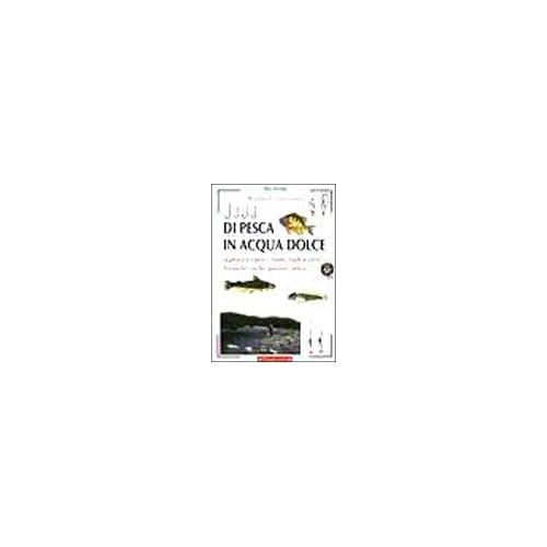 Manuale Illustrato Di Pesca In Acqua Dolce