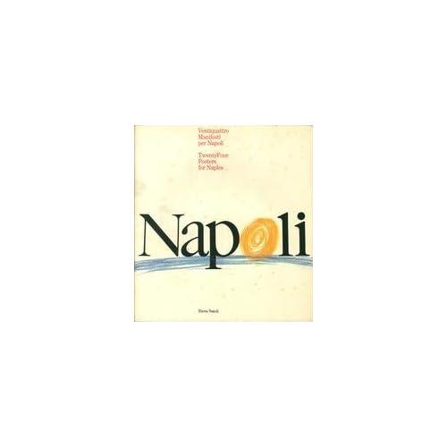 Ventiquattro Manifesti Per Napoli. Napoli '86