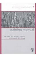 On-farm mycotoxin control in food and feed grain: 0 (Good practices for animal feed and livestock) por Peter Golob