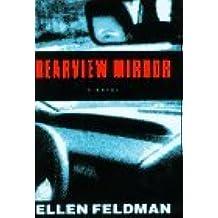 Rearview Mirror by Ellen Feldman (1995-12-01)