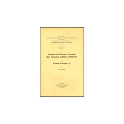Citations Du Nouveau Testament Dans L'ancienne Tradition Armenienne, I. A. L'evangile De Matthieu, I-xii. Subs. 31.