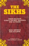 The Sikhs, The: Their Religion, Gurus, Sacred Writings and Authors di Max Arthur Macauliffe