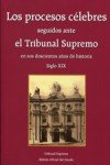 Los procesos célebres seguidos ante el Tribunal Supremo en sus doscientos años de historia: 2