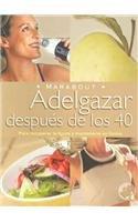 Adelgazar despues de los 40/Losing Weight After 40 (Marabout)
