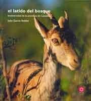 EL LATIDO DEL BOSQUE: BIODIVERSIDAD DE LA PROVINCIA DE CASTELLÓN (Altres Publicacions) por JULIO GARCIA ROBLES
