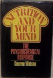 Nutrition and Your Mind: The Psychochemical Response. por George Watson