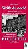 Morgens Muckefuck und abends Rock'n Roll im Fürstenhof: Geschichten und Anekdoten aus dem Bielefeld der 50er Jahre (Weißt Du noch?) - Frank Tippelt