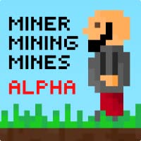 MinerMiningMines - A Mining Adventure (Alpha Version)