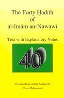 The forty Hadith of al-Imam al-Nawawi: Text with explanatory notes = Sharh al-Arbin al-nawawiyah