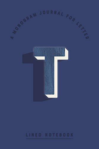 A Monogram Journal for Letter T Lined Notebook: Indigo Blue Watercolor Initial T Monogrammed Notepad | Dark Cobalt Cover (Modern Navy Monogram Journals, Band 96) Cobalt Blue Plain