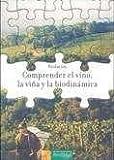 Comprender el vino, la viña y la biodinámica (Los libros de Ceres)