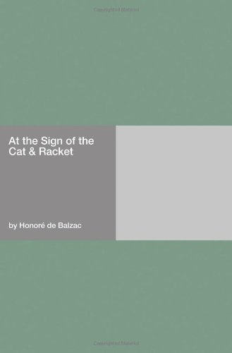 At the Sign of the Cat & Racket by Honor?? de Balzac (2006-11-03)