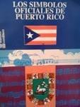 Los Simbolos Oficiales De Puerto Rico por Equipo Editorial