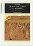 Scarica Libro Architettura greca a Caulonia Edilizia monumentale e decorazione architettonica in una citta della Magna Grecia (PDF,EPUB,MOBI) Online Italiano Gratis