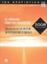 CO2 Emissions from Fuel Combustion 2008 (International Energy Agency / Agence Internationale De L\'énergie)