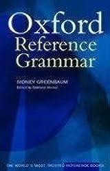 The Oxford Reference Grammar by Sidney Greenbaum (2000-08-17)