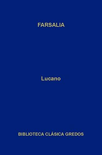 Farsalia (Biblioteca Clásica Gredos nº 71) por Lucano