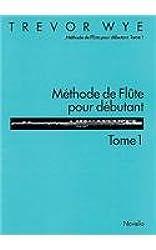 [(Methode De Flute Pour Debutant: Tome 2)] [Author: Trevor Wye] published on (May, 2005)