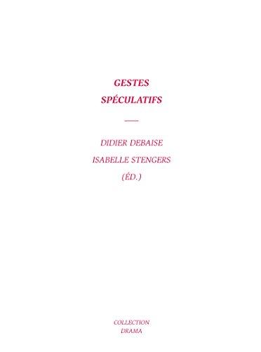 Gestes spéculatifs (Drama) par Claude de Jonckheere
