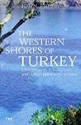 Western Shores of Turkey, The. Tauris Parke Paperbacks. 2010.