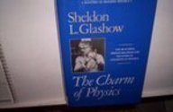 The Charm of Physics: Collected Essays of Sheldon Glashow (Masters of Modern Physics)