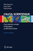 [(Calcul Scientifique : Cours, Exercices Corriges Et Illustrations En MATLAB Et Octave)] [By (author) Professor of Mathematics Alfio Quarteroni ] published on (February, 2011)
